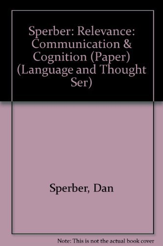 Relevance: Communication and Cognition (Language and Thought Ser) by Dan Sperber (1986-06-01)