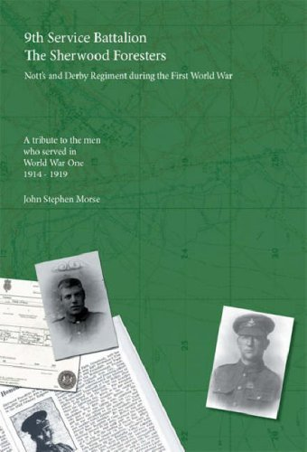 9th Service Battalion the Sherwood Foresters: The Nott's and Derby Regiment During the First World War by John Stephen Morse (2007-10-20)