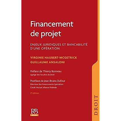 Financement de projet. Enjeux juridiques et bancabilité d'une opération  , 2e éd. (Droit)