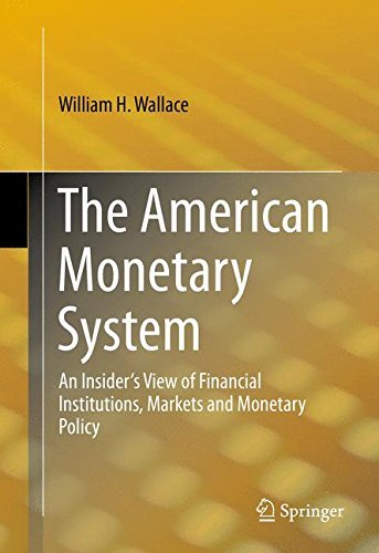 The American Monetary System: An Insider's View of Financial Institutions, Markets and Monetary Policy by William H. Wallace (2014-01-04) par William H. Wallace
