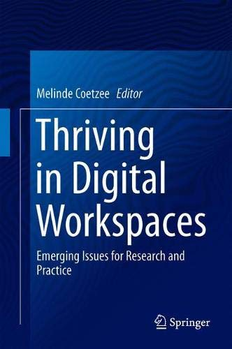 Thriving in Digital Workspaces: Emerging Issues for Research and Practice