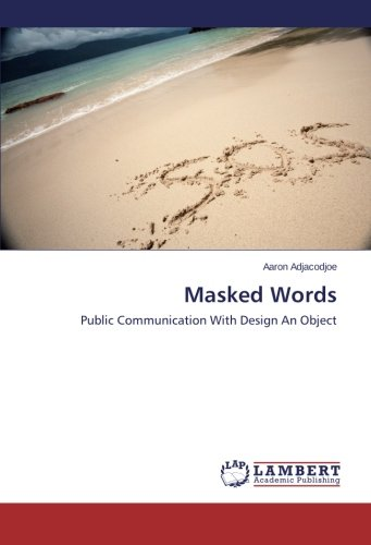 Masked Words: Public Communication With Design An Object - Aaron Wall Design