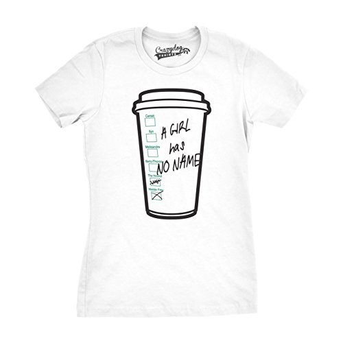 Crazy Dog Tshirts - Womens Girl Has No Name Funny Coffee Cup Tee Hilarious TV Shirts Novelty T Shirt (White) - L - Damen - L -