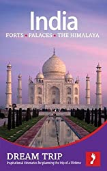 India - the North: Forts, Palaces, the Himalaya Dream Trip (Footprint Dream Trip India)