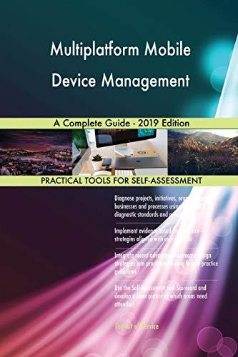 Multiplatform Mobile Device Management A Complete Guide - 2019 Edition