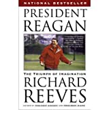 [(President Reagan: The Triumph of Imagination )] [Author: Richard Reeves] [Feb-2007]