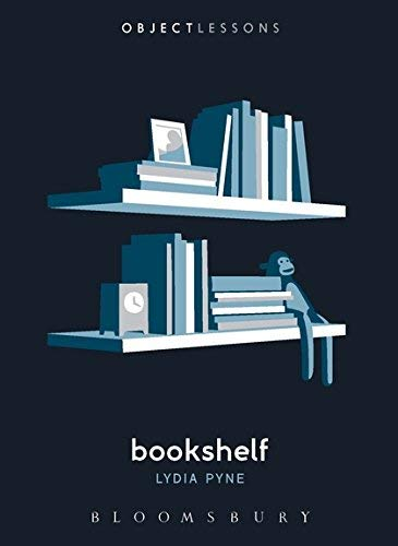 Bookshelf (Object Lessons) by Lydia Pyne (2016-03-10)