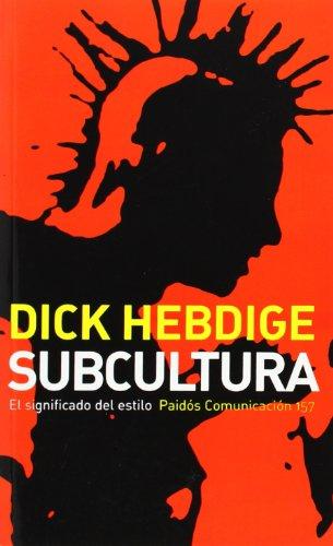 Subcultura: El significado del estilo (Comunicación)