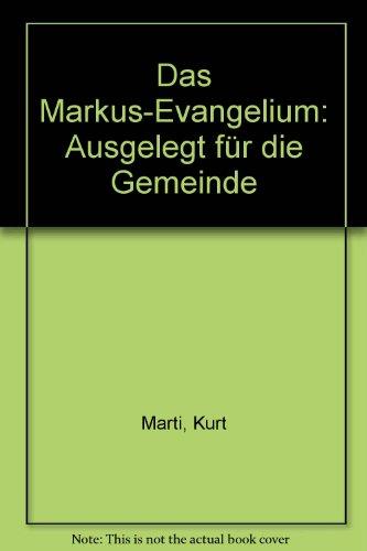 Das Markus-Evangelium: Ausgelegt für die Gemeinde