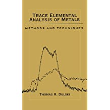 Trace Elemental Analysis of Metals: Methods and Techniques (English Edition)