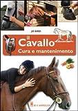 Il cavallo. Cura e mantenimento