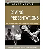 [Giving Presentations] Expert Solutions to Everyday Challenges (Pocket Mentor) ] BY [Harvard Business School Publishing]