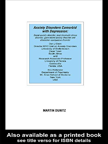 Anxiety Disorders Comorbid with Depression: Social Anxiety Disorder, Post-Traumatic Stress Disorder, Generalized Anxiety Disorder and Obsessive-Compulsive Disorder Descargar ebooks Epub