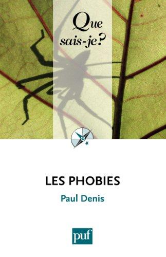 Les phobies: « Que sais-je ? » n° 2946 par Paul Denis