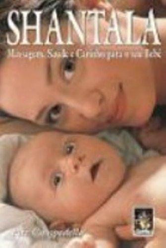Shantala. Massagem, Saude E Carinho Para O Seu Bebe (Em Portuguese do Brasil)