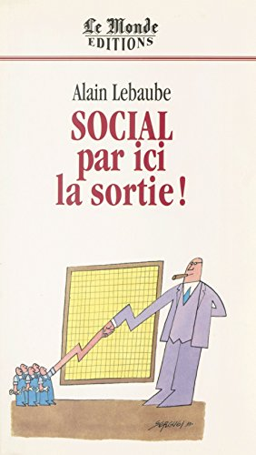 Social, par ici la sortie ! (La memoire du monde) par Alain Lebaube