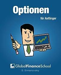Optionen für Anfӓnger (www.GlobalFinanceSchool.com for Beginners)