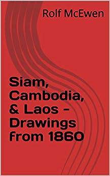 Descargar Utorrent Siam, Cambodia, & Laos - Drawings from 1860 Ebook Gratis Epub