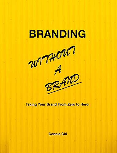 Branding Without A Brand : Taking Your Brand From Zero to Hero (English Edition)