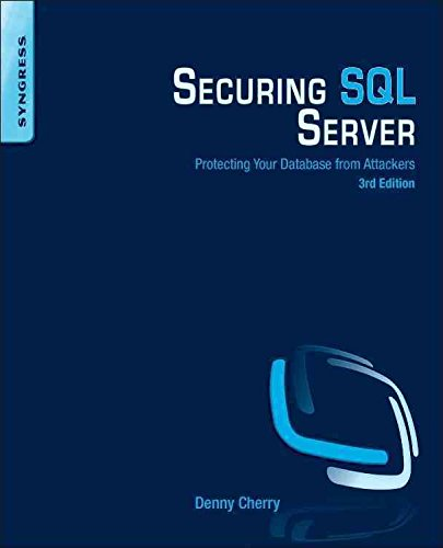 [(Securing SQL Server : Protecting Your Database from Attackers)] [By (author) Denny Cherry] published on (May, 2015) par Denny Cherry