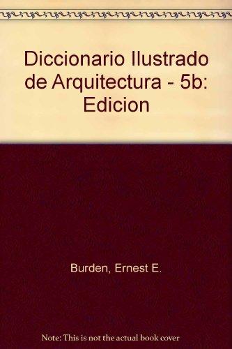 Diccionario ilustrado de arquitecturaed. disponible: 9780071375290 por Ernest E. Burden