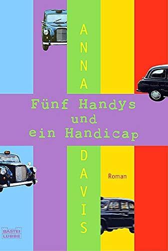 Fünf Handys und ein Handicap (Allgemeine Reihe. Bastei Lübbe Taschenbücher)
