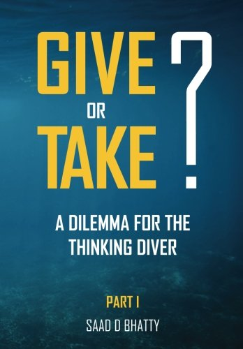 Give or take? A dilemma for the thinking diver: Part I