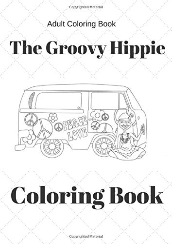 The Groovy Hippie Coloring book: Adult Coloring Book