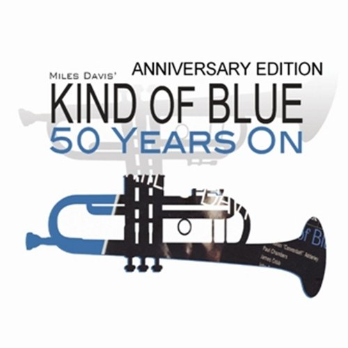 Kind of Blue - 50th Anniversar...
