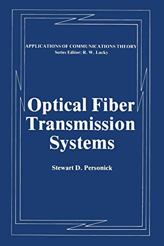 Optical Fiber Transmission Systems (Applications of Communications Theory) -