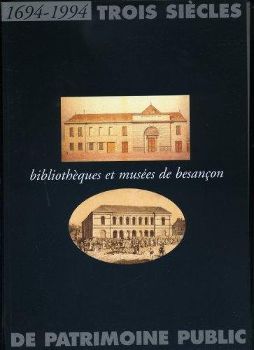 Bibliothèques et musées de Besançon : Exposition, Musée des beaux-arts et d'archéologie de Besançon, 15 octobre 1994-30 janvier 1995