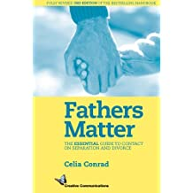 Fathers Matter: The Essential Guide to Contact on Separation and Divorce
