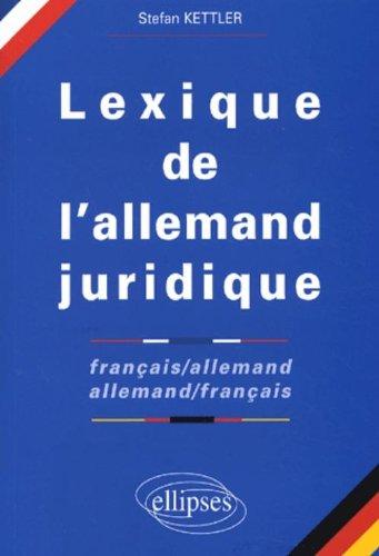 Lexique juridique français-allemand / allemand-français par Stefan Kettler