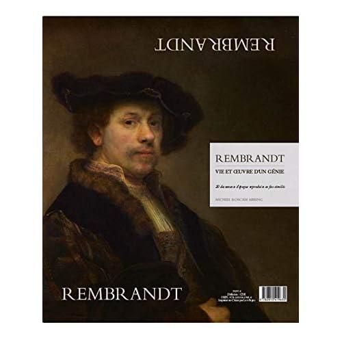 Rembrandt : Vie et oeuvre d'un génie. 20 documents d'époque reproduits en fac-similés
