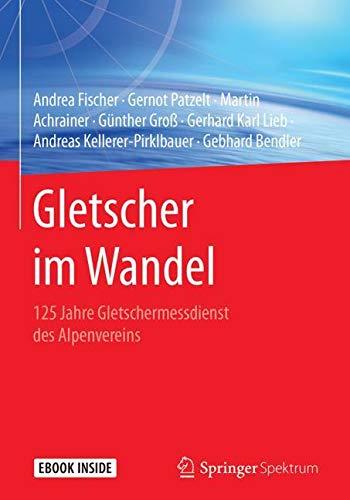 Gletscher im Wandel: 125 Jahre Gletschermessdienst des Alpenvereins
