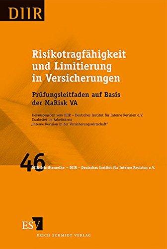 Risikotragfähigkeit und Limitierung in Versicherungen: Prüfungsleitfaden auf Basis der MaRisk VA (DIIR-Schriftenreihe, Band 46)