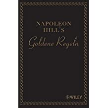 Napoleon Hill's Goldene Regeln: Zeitlose Weisheiten für Ihren Erfolg