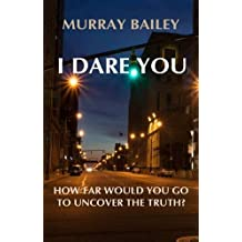 I Dare You: A gripping thriller that will keep you guessing (A Dare You thriller Book 1)