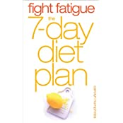 Fight Fatigue: The 7-Day Diet Plan