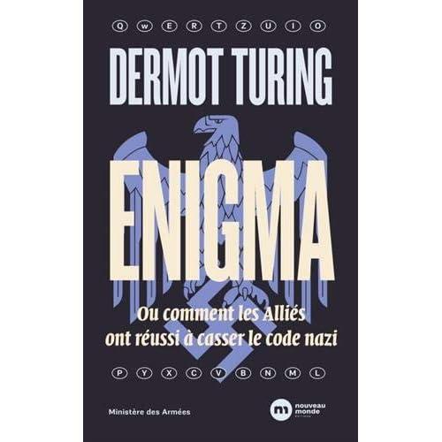 Enigma : Ou comment les Alliés ont réussi à casser le code nazi