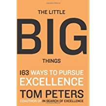 [The Little Big Things: 163 Ways to Pursue Excellence] [by: Thomas J. Peters]