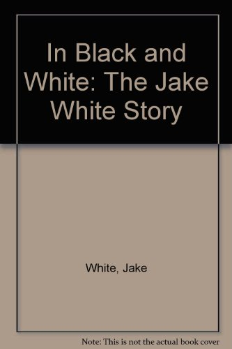 In Black and White: The Jake White Story