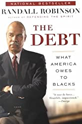 By Robinson, Randall N. ( Author ) [ The Debt: What America Owes to Blacks ] Jan - 2001 { Paperback }