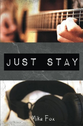Just Stay by Mika Fox (2014-08-29)