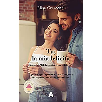 Tu, La Mia Felicità (The Happiness Series Vol. 3)
