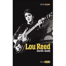 Lou Reed : Electric dandy