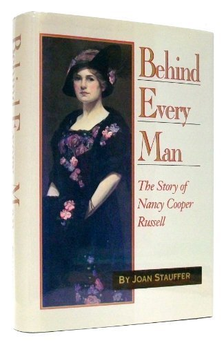 Behind Every Man: The Story of Nancy Cooper Russell First edition by Stauffer, Joan (1990) Hardcover