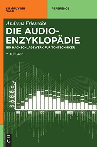 Die Audio-Enzyklopädie: Ein Nachschlagewerk für Tontechniker (De Gruyter Reference)