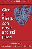 Giro Di Sicilia Con Nove Artisti Pazzi: Volume 1