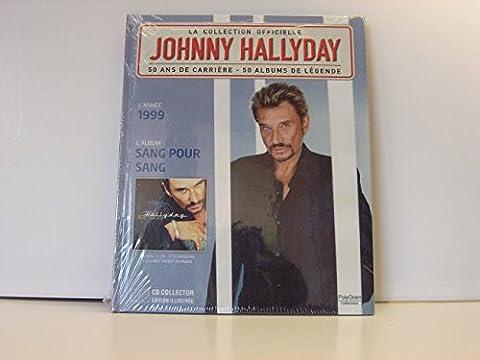 La collection officielle johnny HALLYDAY 1999 SANG POUR SANG
